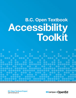 BC Campus Open Textbook Accessibility Toolkit