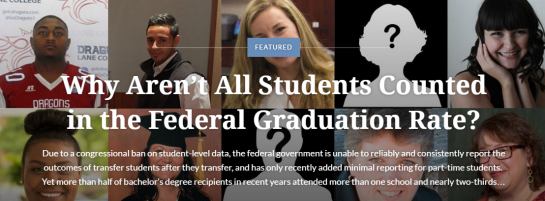 "Over pictures of several students is written: ""Why Aren't All Students Counted in the Federal Graduation Rate?"""