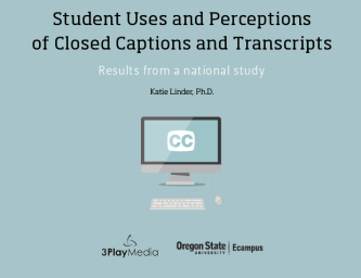 "Image of cover of report. Words read ""student uses and perceptions of closed captions and transcripts. Results from a national study. Katie Linder, PHD. Under the words is a graphic of a computer with ""CC"" on the screen."