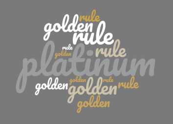 word cloud or word jumble with the words golden, rule, and platinum. Platinum is in the middle in larger letters