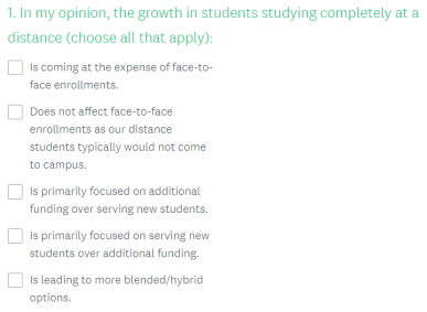 "first question in survey ""In my opinion, the growth in students studying completely at a distance..."""