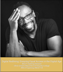 Image of opening speaker Chris Gilliard. Text reads: Digital Redlining: Ensuring Equal Access in the Digital Age. WCET Opening Session. Chris Gilliard, Macomb Community college. #WCETOpening #WCET18