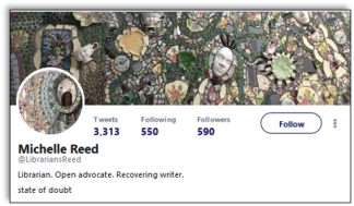 "Michelle Reed's twitter profile showing her twitter handle @librariansreed and intro ""Librarian. Open advocate. Recovering writer. State of doubt."""