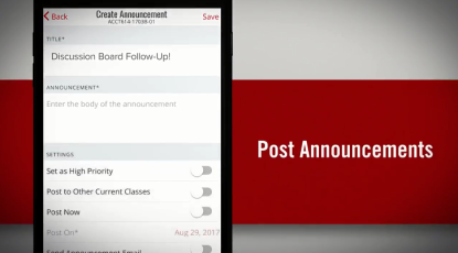 "An example of how faculty use the app to post announcements. A Screen shot showing ""create announcement"" with a field for entering a title (the example says ""Discussion board follow-up"") the body of the announcement, and settings, including ""set as high priority, post to other current class, and post now."" faculty can also schedule a date to post the announcement."