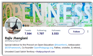 "Rajiv Jhangiani twitter profile with photo and intro: ""Special Advisor to the Provost on Open Education @KwantlenU, Ambassador @OSFramework, Co-founder http://OpenPedagogy.org . Father, cricketer, & retired dancer"""