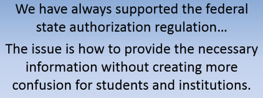 """Text box that reads """"We have always supported the federal state authorization regulation...The issue is how to provide the necessary information without creating more confusion for students and institutions."""""""