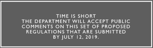quote box reads: Time is shortThe Department will accept public comments on this set of proposed regulations that are submitted by July 12, 2019.
