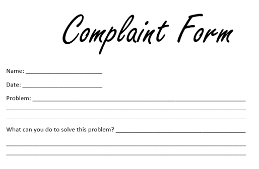 "photo of a complain form that reads ""complain form"" ""name"" ""date"" ""problem"" ""what can you do to sovle ths problem?"" with lines for completing"