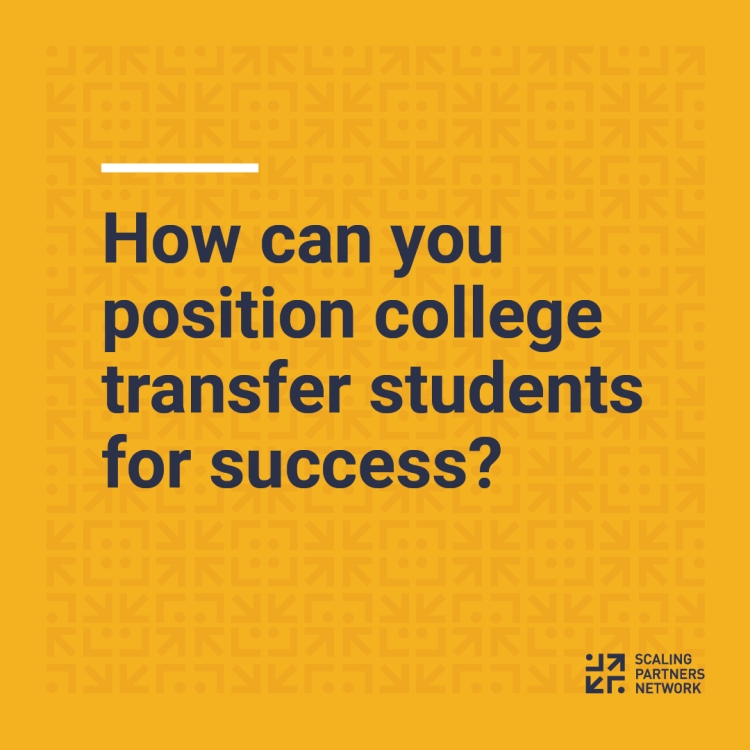 "Text reads ""how can you position college transfer students for success?"" with scaling partners network logo"